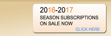 2016-2017 Season Subscriptions Available Now!